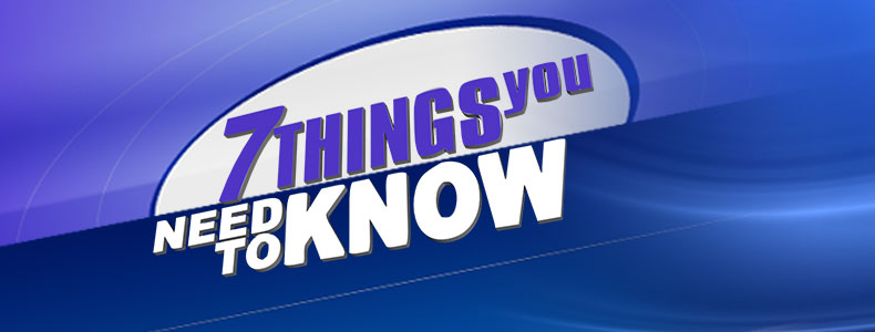 48d5d29cc5b416 7 Things You Need To Know